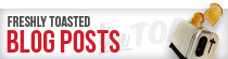 Freshly Toasted Blog Posts.
